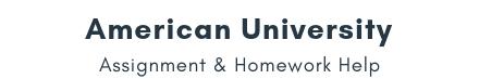 American University Assignment &Homework Help